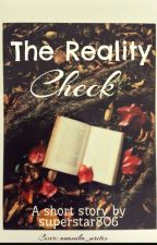 The Reality Check by superstar806