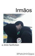 Irmãos - * pjm * *HIATUS* by ParkJiminOppa