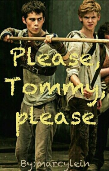 Please, Tommy, please (Newtmas ff)
