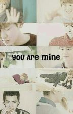You Are Mine by KrisyeolIsLove
