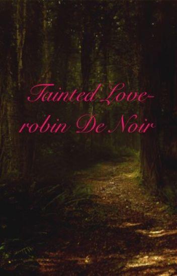 Tainted love-robin de noir