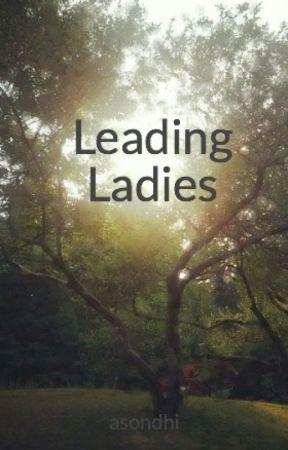 Leading Ladies by asondhi