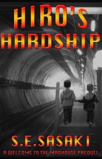 Hiro's Hardship (A Welcome To The Madhouse Prequel)