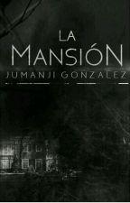 La Mansión (La Montaña II) by jumanjigonzalez