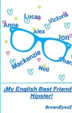¡My English Best Friend Es Hipster! by BrownEyesZ
