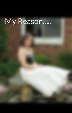 My Reason..... by Owl_Love