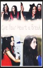 Give Your Heart A Break by Sweett-world