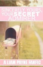Sincerely Yours, Your Secret Admirer (Liam Payne Fan Fic) by _Mesmerized_
