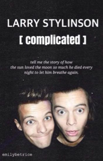 Larry Stylinson [ Complicated ]