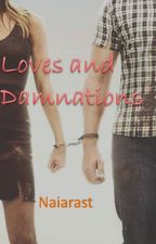 Loves and Damnations (Em Revisao) by naiarast