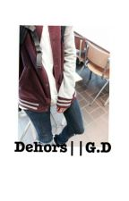 DEHORS||G.D by lloydlightwood