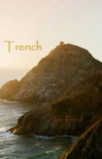 Trench by AshleeReed
