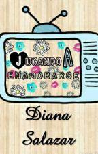 Jugando A Enamorarse by DianaeSalazar