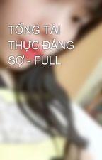 TỔNG TÀI THỰC ĐÁNG SỢ - FULL by PhuongLinh174