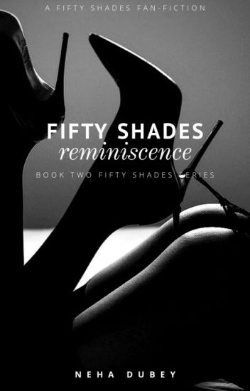 FIFTY SHADES - REMINISCENCE [EDITING]