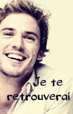 Je te retrouverai (Sous Contrat d'Edition) by OutSideTime
