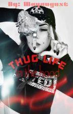 Thug Life In The Hood by Mayaugust