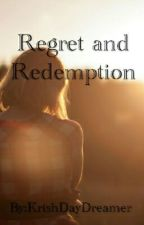 Regret and Redemption (ON-HOLD) by KrishDayDreamer