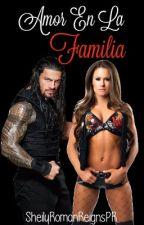 Amor en la familia - Roman Reigns (completada) by ChynaLopezReigns92