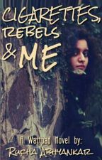 Cigarettes, Rebels And Me, #1 ✔ by _legallycrazy_