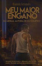 Meu maior engano (AMOSTRA) by AmandaFergonc