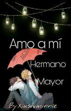 AMO A MI HERMANO MAYOR [ Editando ] by FatimaGuadalupeReyes