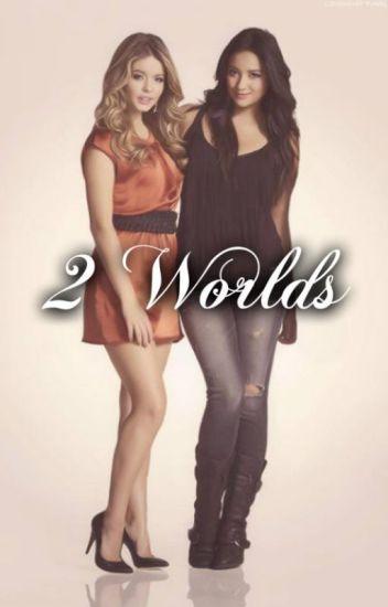 2 Worlds...