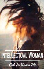 Intellectual Woman   Get To Know Me by SaveTheBrooklynBoys
