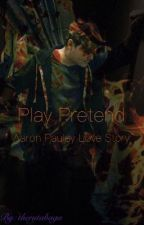 Play Pretend (Aaron Pauley) by therutabaga