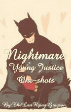 Nightmare (Young Justice/Daddybats One-shots) by TheLastFlyingGrayson