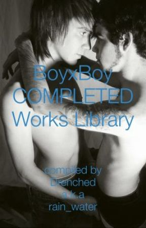 Completed Works Library and Reading Guide (strictly boyxboy) *(Postponed Indefinitely)* by Drenched