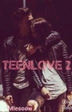 TeenLove 2 : Reviens moi by Mlesoow