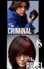 The Criminal And The Rebel by ScarFairdale