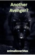 Another Avenger? (Avengers Fanfic) by animallover34as
