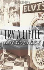 Try a Little Tenderness by dreimay