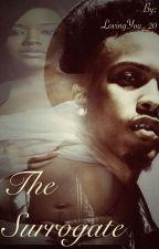 The Surrogate (August Alsina Story) by LovinYa_21