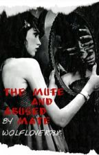 The Mute And Abused Mate by WolfLover738