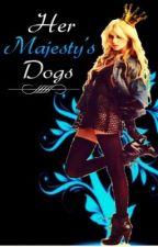 Her Majesty's Dogs by xXxSinfulxPassionxXx