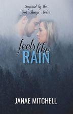 Feels Like Rain by JanaeMitchell