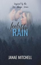 Feels Like Rain by JanaeMitchell