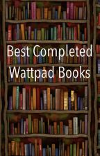 Best Completed Wattpad Books by infinitetragedy