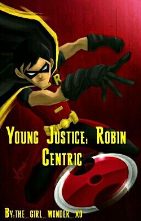Young Justice: Robin Centric - Hide the Pain - Wattpad