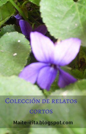 Colección de relatos cortos by CronicasDeMaite