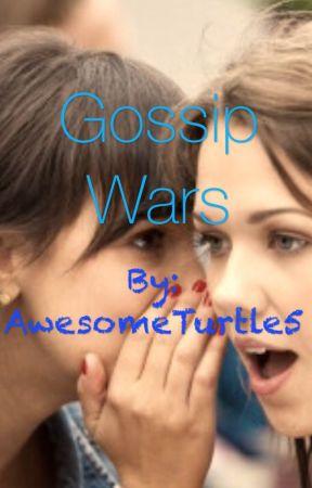 Gossip Wars (SunlightTurtle5) #Wattys2016 #JustWriteIt by SunlightTurtle5