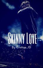 Skinny Love // Harry Styles by Cristina_1D
