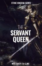 The Servant Queen by Fa-lling