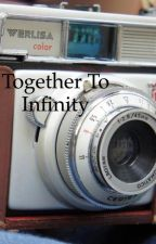 Together To Infinity by wooda22