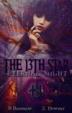 The 13th Star : Eternal Night by ZeframEarl