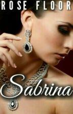 Sabrina ( Completo ) by Rosefloor