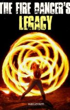 The Fire Dancer's Legacy by haileyrm